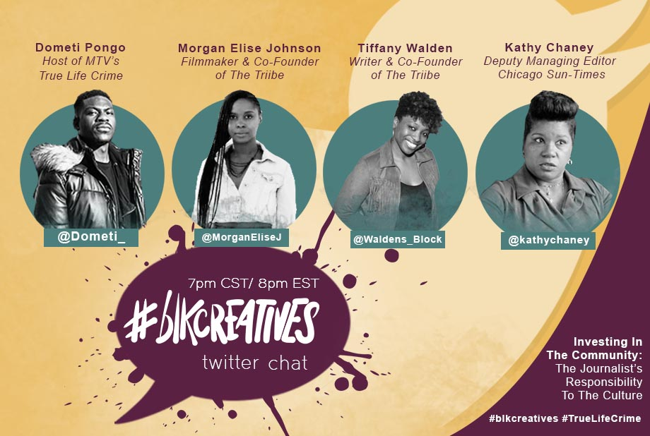 blkcreatives-Twitter-chats-MTV-True-Life-Crime-Kenneka-Jenkins-Dometi-Pongo-The-Triibe-Kathy-Chaney