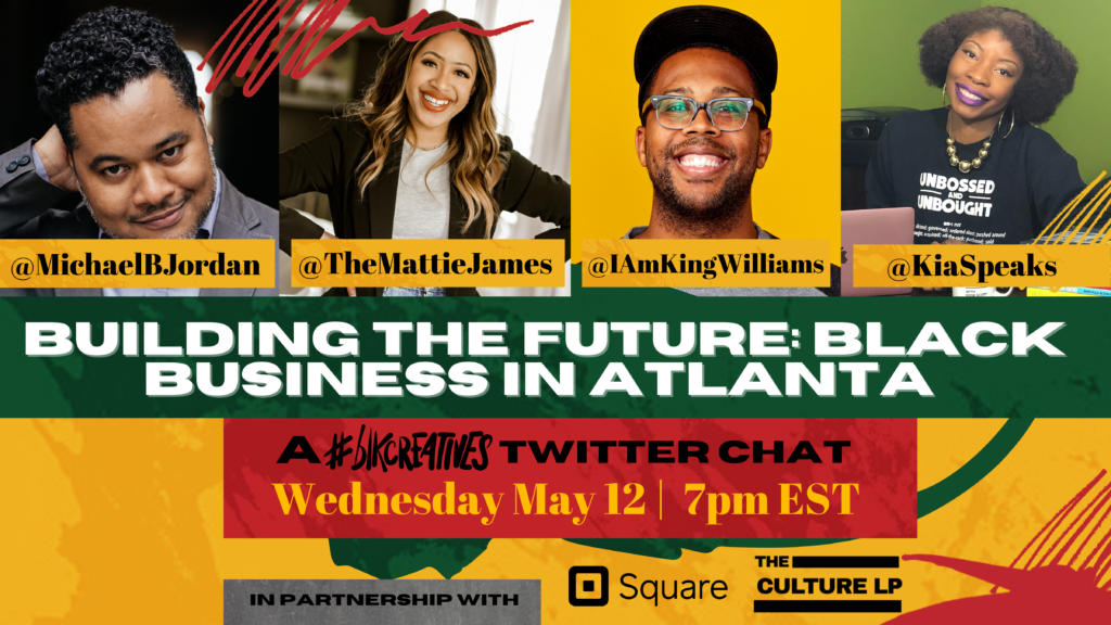 Atlanta #blkcreatives Twitter chat Square and The Culture LP