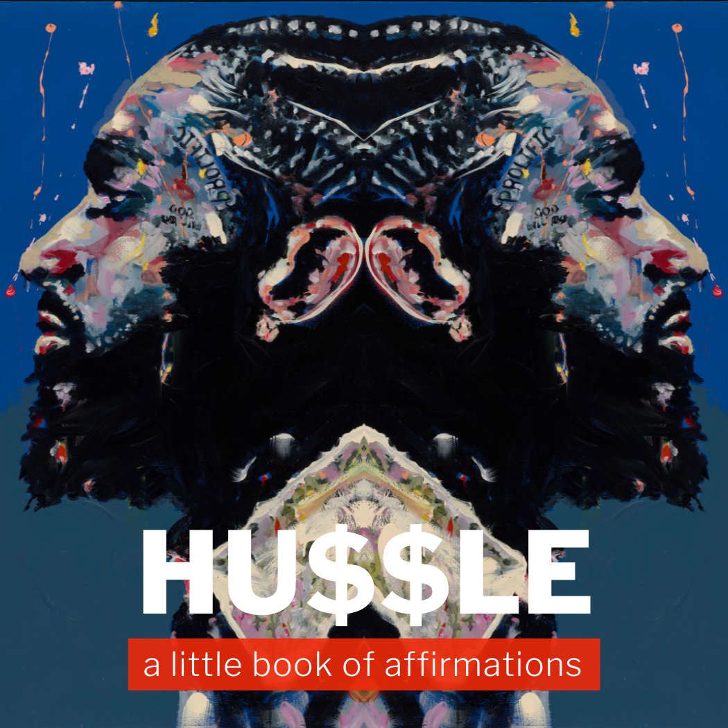 Hu$$le a lil book of affirmations cover page The Gates Preserve Gratuity Included #blkcreatives